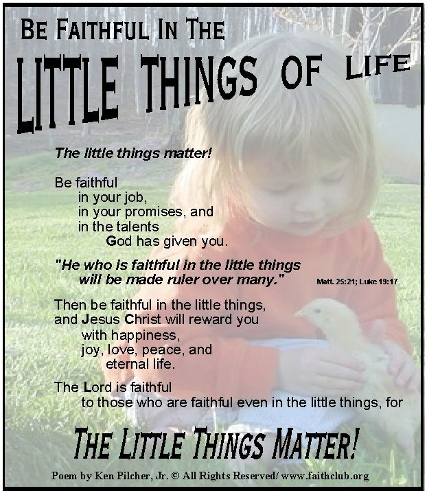 The Little Things Matter Most In Life: Poems And Poem About Being Faithful In The Little Things