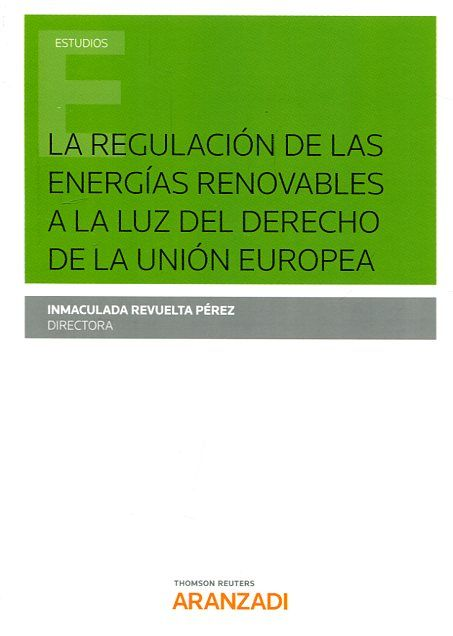 La regulación de las energías renovables a la luz del derecho de la Unión Europea https://alejandria.um.es/cgi-bin/abnetcl?ACC=DOSEARCH&xsqf99=680306