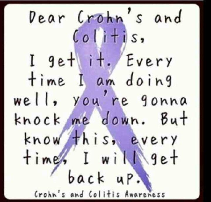 Crohns and Ulcerative Colitis Awareness. I will get back up.