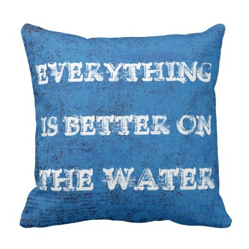 Everything Is Better On The Water. Trendy and decorative throw pillow. With anchor on one side and cute quote on the other, on blue grunge style background. A funky, modern and whimsical hipster design for the sailor, boat captain, boater, water sport, ocean, sea and boating or sailing lover. Fun mom's or dad's birthday present or fun Christmas gift. Cool pillow for the master or kid's bedroom, living or family room, man or woman cave, cabin, boat or yacht, beach house, cottage or vacation…