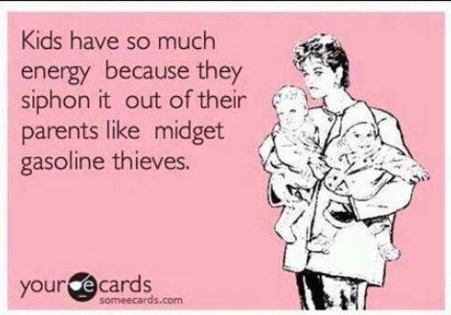 Kids midget gas thieves. Stay at home mom. So true. Ecard  humor  funny  laugh