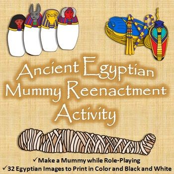 Ancient Egyptian Mummy Reenactment Activity: Teach students about the mummification process from ancient Egypt with this fun role-playing activity. Lesson plan and printable images of Egyptian burial goods included.