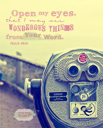 Psalm 119:18...More at http://ibibleverses.com