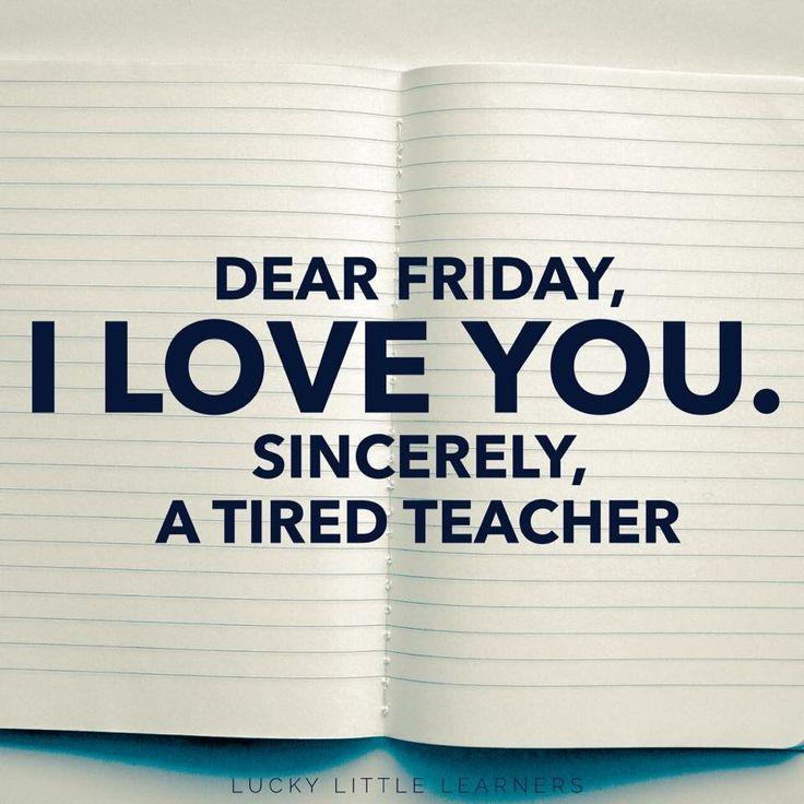 Dear Friday, I love you...