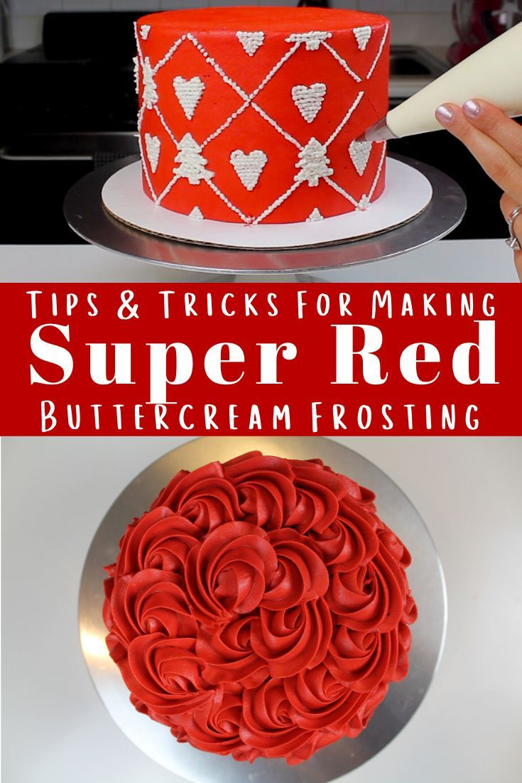 Red Frosting The Secret To Making Super Red Buttercream Frosting Recipe Butter Cream Frosting Buttercream Frosting