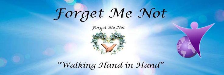 """FORGET ME NOT"" (dementia support group on Facebook)"