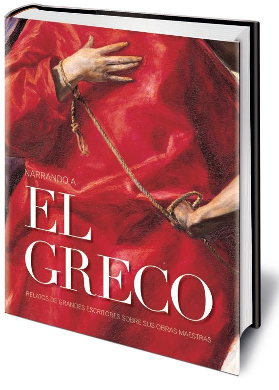 Narrando a El Greco, VV.AA., Para conmemorar los 400 años de la muerte de El Greco, se ha invitado a un grupo de importantes narradores a imaginar un relato a partir de un cuadro del genial pintor, que les correspondería al azar. Plantea un diálogo inesperado con la obra del artista