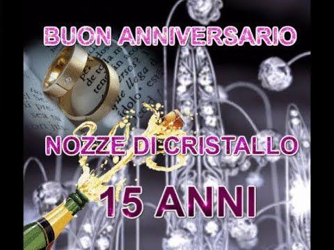 Anniversario 15 Anni Matrimonio.Buon Anniversario Nozze Di Cristallo 15 Anni Di Matrimonio