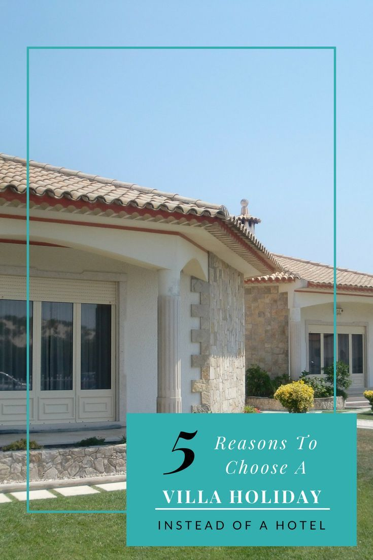 Holidays Villas Why We Choose Villa Holidays Travel Misc Pinterest Villa