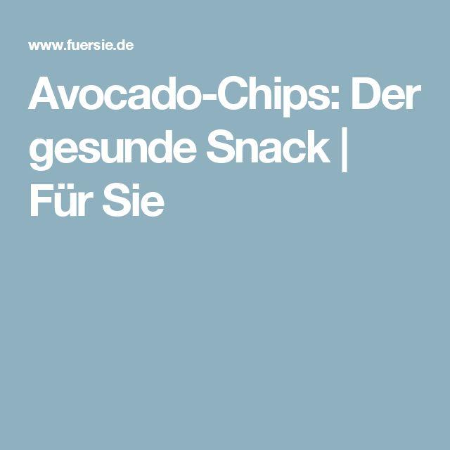 Avocado-Chips: Der gesunde Snack | Für Sie