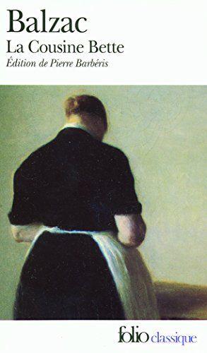 La Cousine Bette de Honoré de Balzac http://www.amazon.fr/dp/2070344959/ref=cm_sw_r_pi_dp_.7Ggwb038E9CH