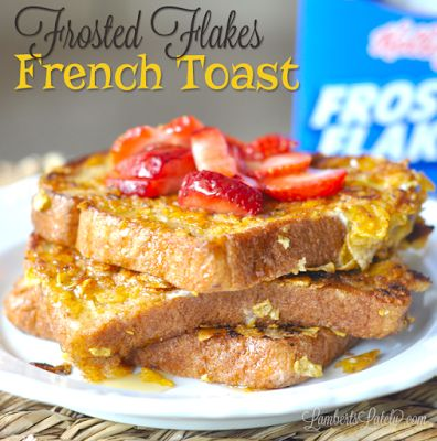 Frosted Flakes French Toast...soft and decadant on the inside with just a little bit of crunch on the outside!