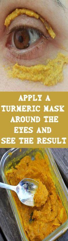 Why You Should Apply a Turmeric Mask Around The Eyes- 1tbs honey, 1tbs turmeric 10 min. Rinse