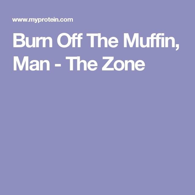 Burn Off The Muffin, Man - The Zone