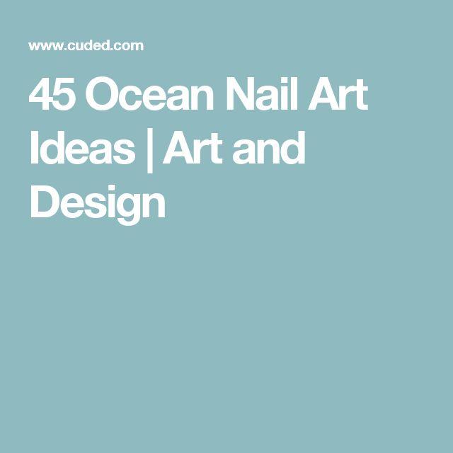45 Ocean Nail Art Ideas | Art and Design