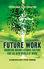 The way we work is overdue for change. This newly updated guide to the challenges you will face in the 21st century world of work sets out a compelling...