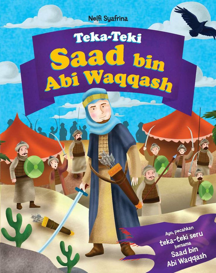 Teka-Teki Saad bin Abi Waqqash | Penulis @NelfiSyafrina  Saad bin Abi Waqqash adalah Panglima Perang yang berhasil menaklukkan Persia dalam sebuah perang. Perang tersebut merupakan salah satu perang terbesar di dunia. Saad juga salah satu pemanah terbaik. Ayo, kita baca kisah Saad bin Abi Waqqash! Bantu dia menegakkan panji Islam di Persia dengan menyelesaikan aktivitas dalam buku ini.