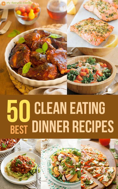 The 50 Best Clean Eating Dinner Recipes  (Main Dishes)