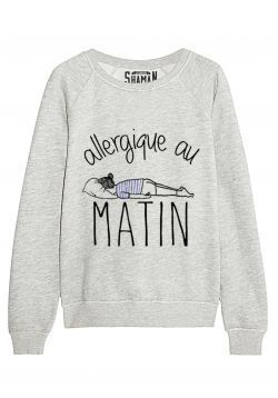 "Sweat ""Allergique au matin"""