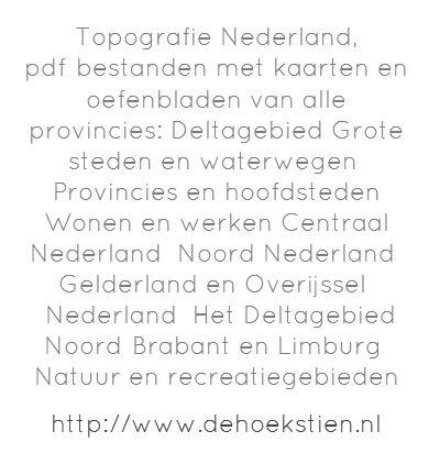 Topografie Nederland, pdf-bestanden met kaarten en oefenbladen van alle provincies:...