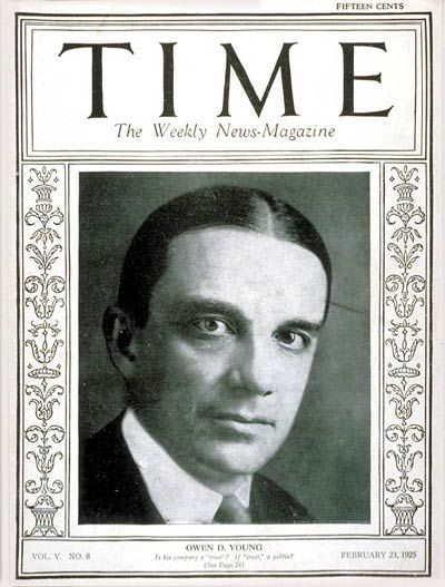 TIME Cover - Vol. 5 Nº 8: Owen D. Young | Feb. 23, 1925                  http://en.wikipedia.org/wiki/Owen_D._Young