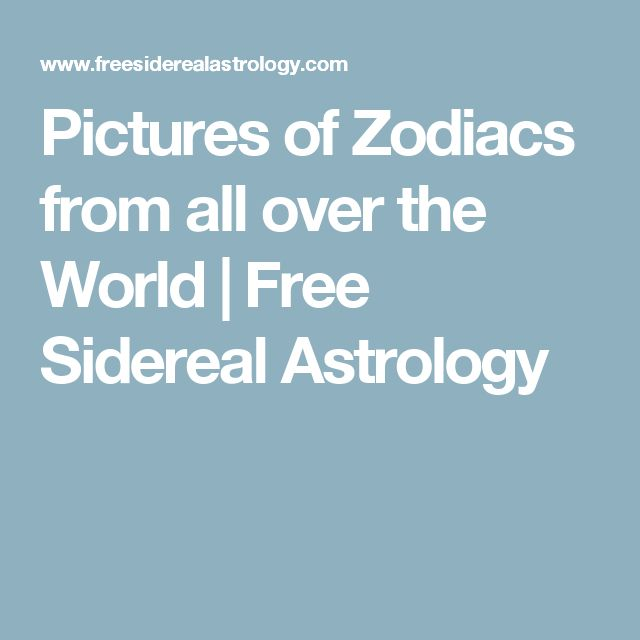 Pictures of Zodiacs from all over the World | Free Sidereal Astrology