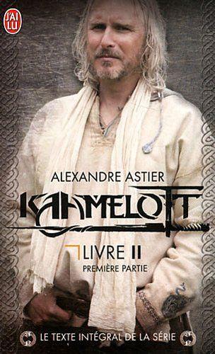 Kaamelott Livre II T1, Alexandre Astier.
