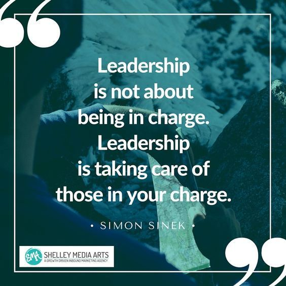 Leadership is not about being in charge. Leadership is taking care of those in your charge. Simon Sinek quote http://blog.smamarketing.net/lesson-learned-from-altmba-on-business-storytelling