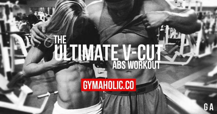 We all want these V-Cut Abs, men and women love them.  Go get yours:  http://www.gymaholic.co/articles/workouts/ultimate-v-cut-abs-workout