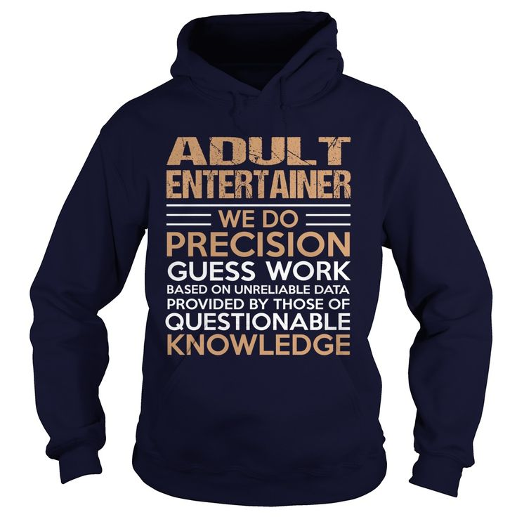 ADULT-ENTERTAINER***How to ? 1. Select color 2. Click the ADD TO CART button 3. Select your Preferred Size Quantity and Color 4. CHECKOUT!   If You dont like this shirt you can use the SEARCH BOX and find the Custom Shirt with your Name!!job title