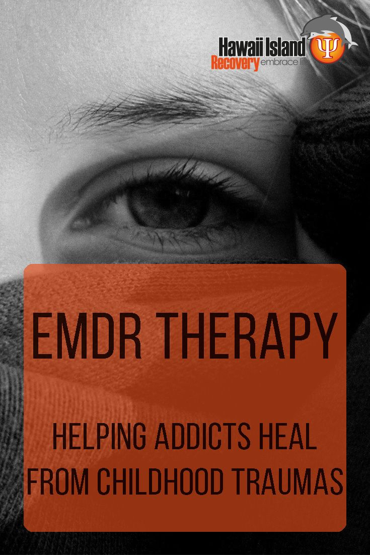 EMDR Therapy: Helping Addicts Heal from Childhood Traumas #addiction #recovery #hawaii