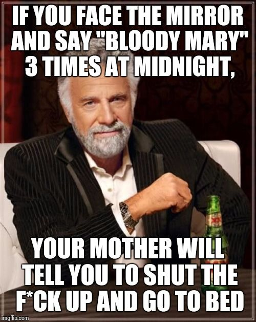 """The Most Interesting Man In The World 