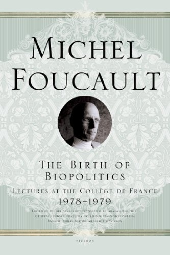 The Birth of Biopolitics: Lectures at the Collège de France, 1978--1979 (Lectures at the College de France) by Michel Foucault, http://www.amazon.com/dp/0312203411/ref=cm_sw_r_pi_dp_1P3Wrb0K9QKVR