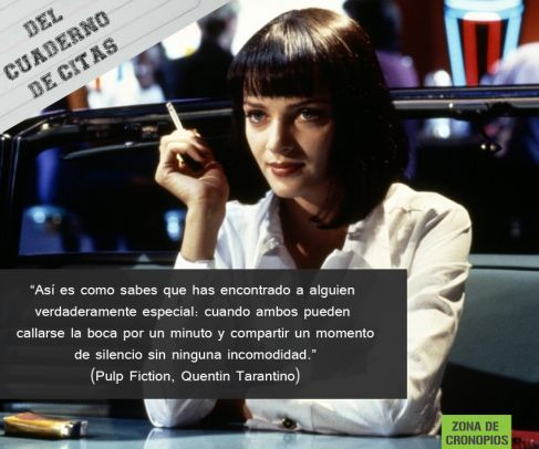 Del cuaderno de citas: Pulp Fiction http://zonadecronopios.wordpress.com/2013/10/28/del-cuaderno-de-citas-pulp-fiction/