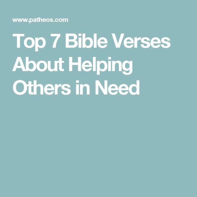 Bible Quotes About Helping People: Top 7 Bible Verses About Helping Others In Need