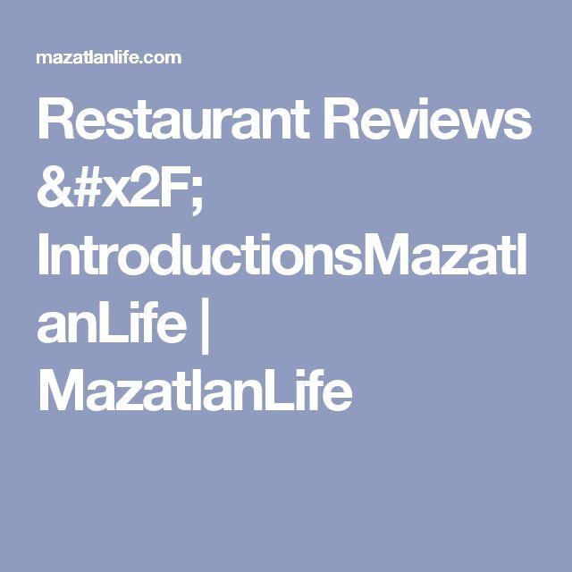 Restaurant Reviews / IntroductionsMazatlanLife | MazatlanLife