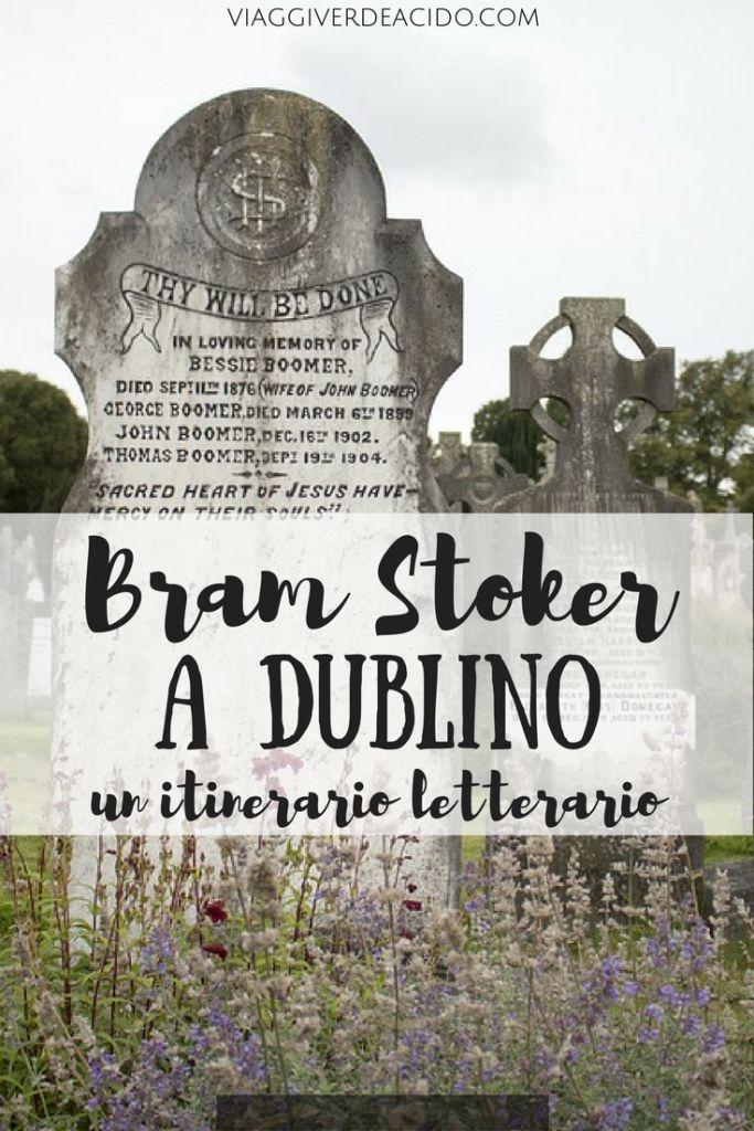 Itinerario sulle orme di Bram Stoker a Dublino