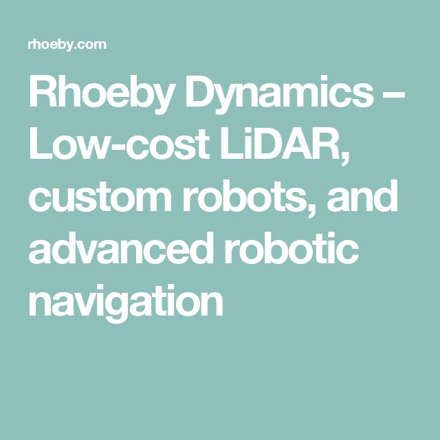 Rhoeby Dynamics – Low-cost LiDAR, custom robots, and advanced robotic navigation