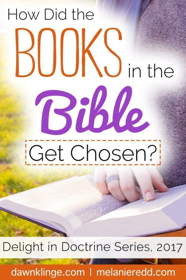 """How were the books in the Bible determined? Who decided the books and why? That's what today's post is all about. Join us for a clear and practical explanation about how the books of the Bible were chosen. We are calling this series, """"Delight in Doctrine."""" Why not stop by for a little deeper thinking?"""