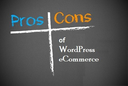 Pros and Cons of Using WordPress as eCommerce