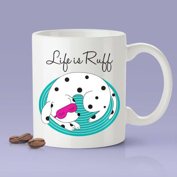 Life is Ruff Gift Idea For Him or Her  Makes A Fun Present