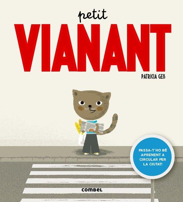 Petit vianant / Patricia Geis I656.1 Gei LLIBRE-JOC EDUCACIÓ VIÀRIA
