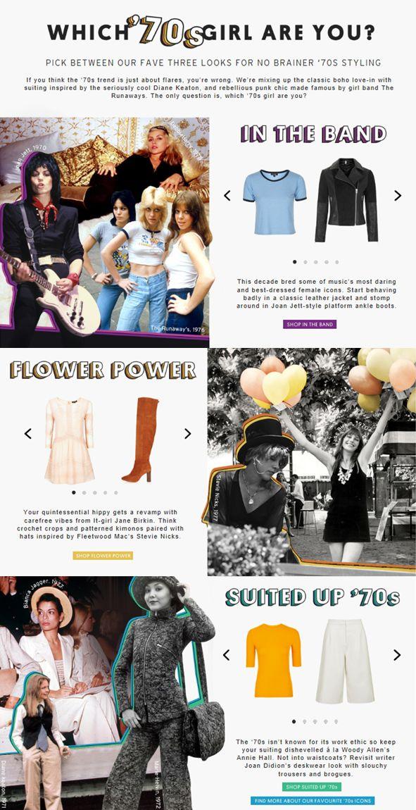 """""""Which '70s girl are you?"""" Gli anni '70 stanno tornando di moda e Topshop ha pensato bene di creare abbinamenti ad hoc per ogni gusto. Prendere come riferimento personaggi iconici dell'epoca, ma con stili differenti, è sicuramente un buon modo per attirare una più vasta area di pubblico."""