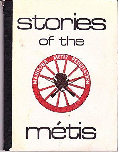 Stories of the Metis de D. Bruce Sealey https://www.amazon.ca/dp/B004WPZ3T2/ref=cm_sw_r_pi_dp_x_3RuJybF6N19YJ