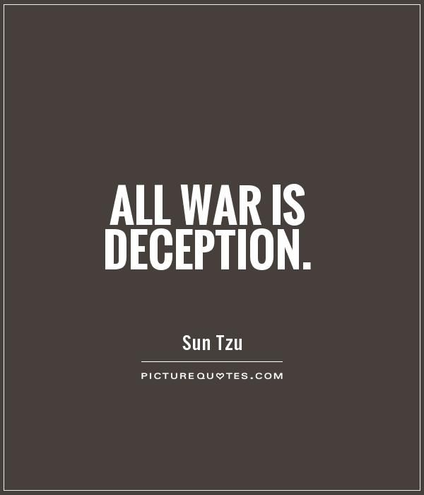 All war is deception. Picture Quotes.