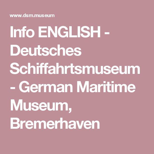 Info ENGLISH - Deutsches Schiffahrtsmuseum - German Maritime Museum, Bremerhaven