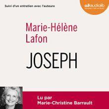 Joseph, suivi d'un entretien avec l'auteure (       Texte intégral) Auteur(s) : Marie-Hélène Lafon Narrateur(s) : Marie-Christine Barrault