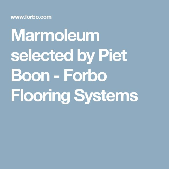 Marmoleum selected by Piet Boon - Forbo Flooring Systems