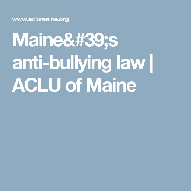 Maine's anti-bullying law | ACLU of Maine