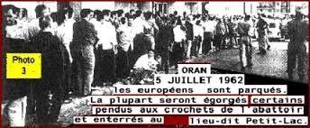 ORAN : 5 juillet 1962 - le jour où l'armée française s'est déshonorée.